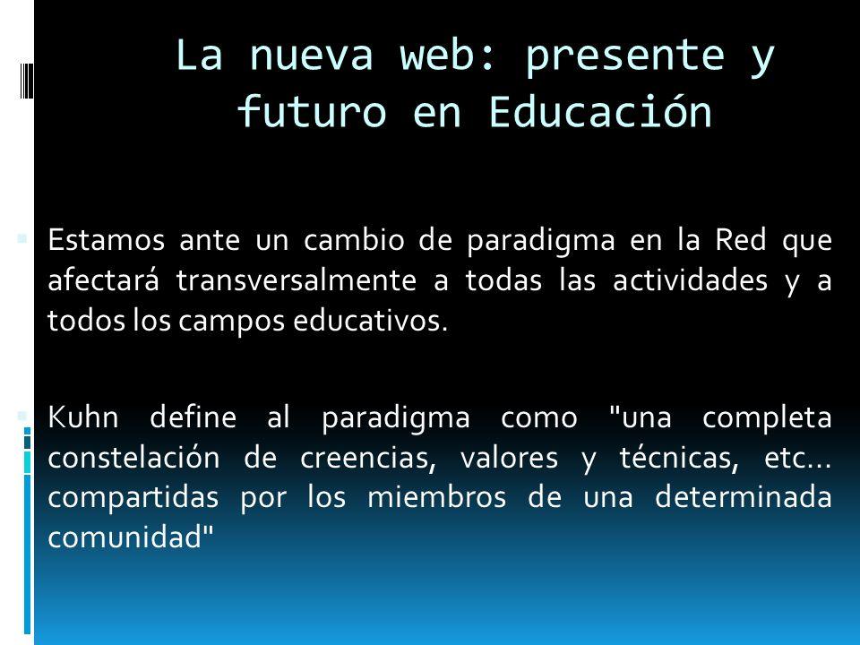 La nueva web: presente y futuro en Educación