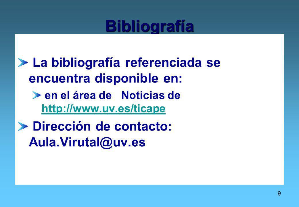 Bibliografía La bibliografía referenciada se encuentra disponible en:
