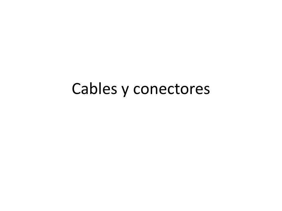Cables y conectores
