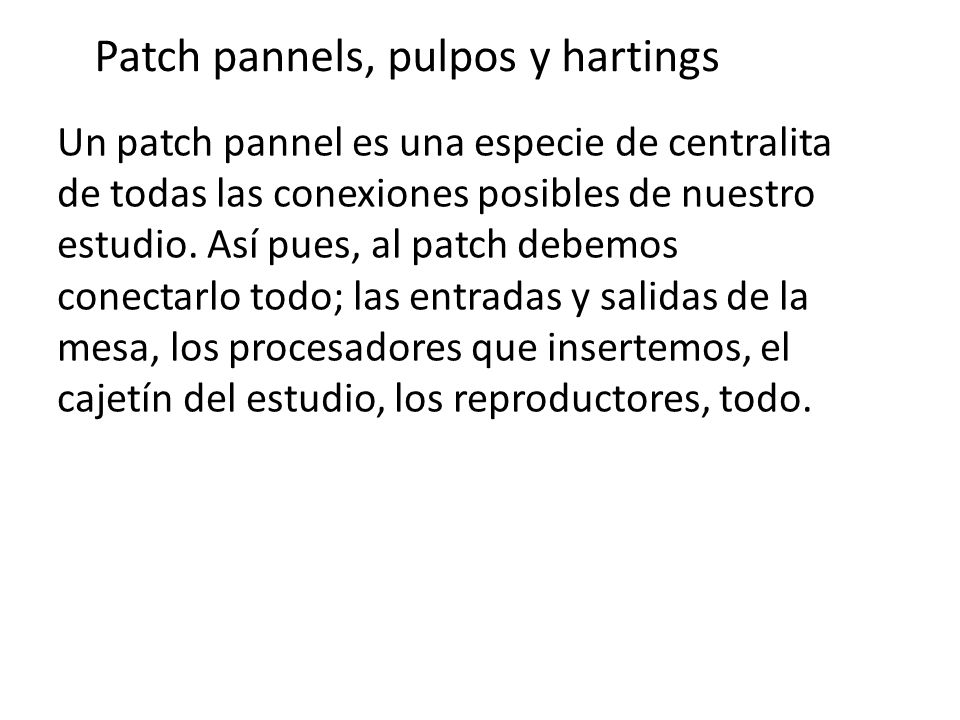 Patch pannels, pulpos y hartings