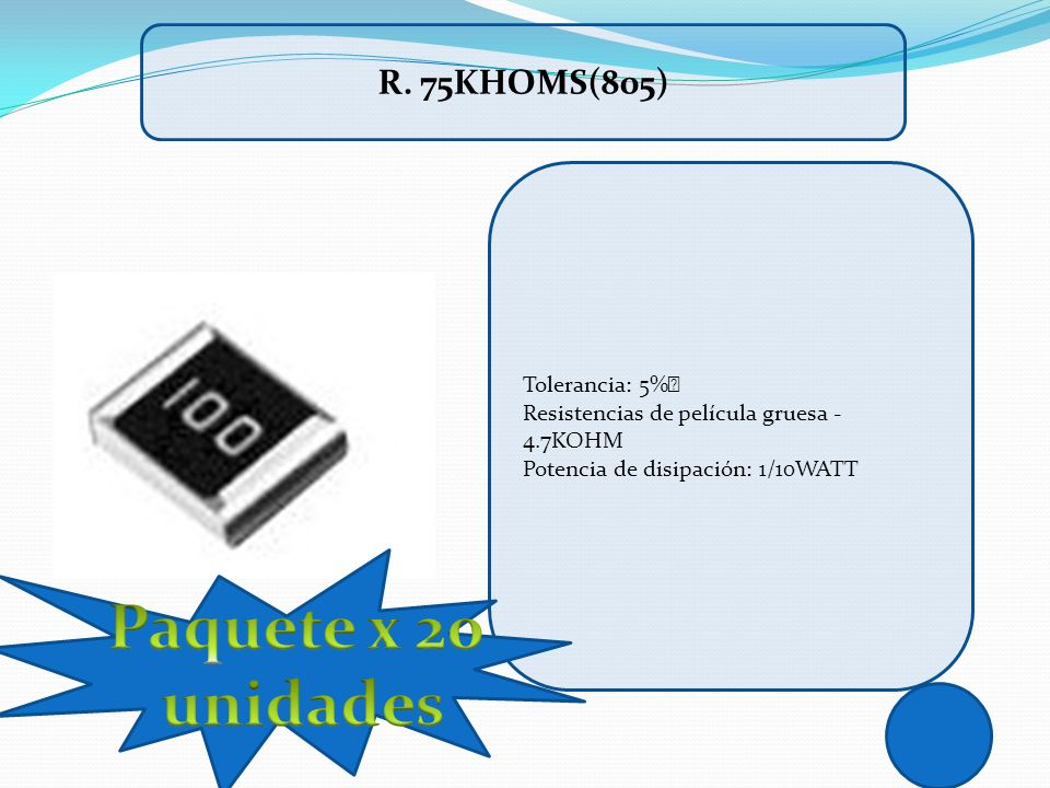Paquete x 20 unidades R. 75KHOMS(805) Tolerancia: 5%