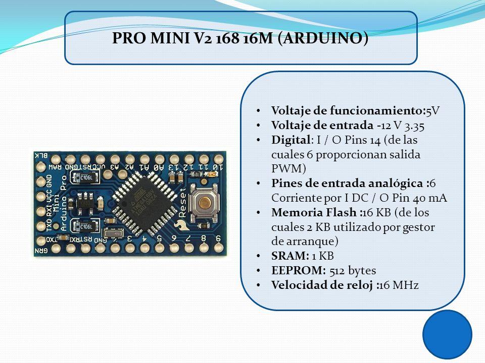 PRO MINI V2 168 16M (ARDUINO) Voltaje de funcionamiento:5V