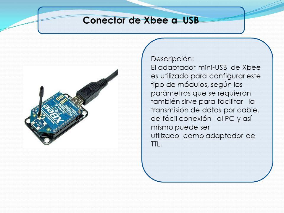 Conector de Xbee a USB Descripción:
