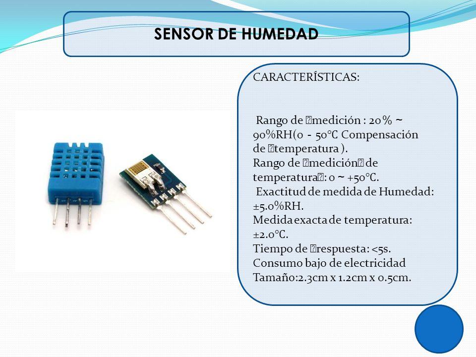 SENSOR DE HUMEDAD CARACTERÍSTICAS: