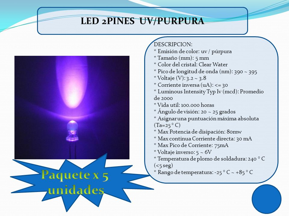 Paquete x 5 unidades LED 2PINES UV/PURPURA DESCRIPCION: