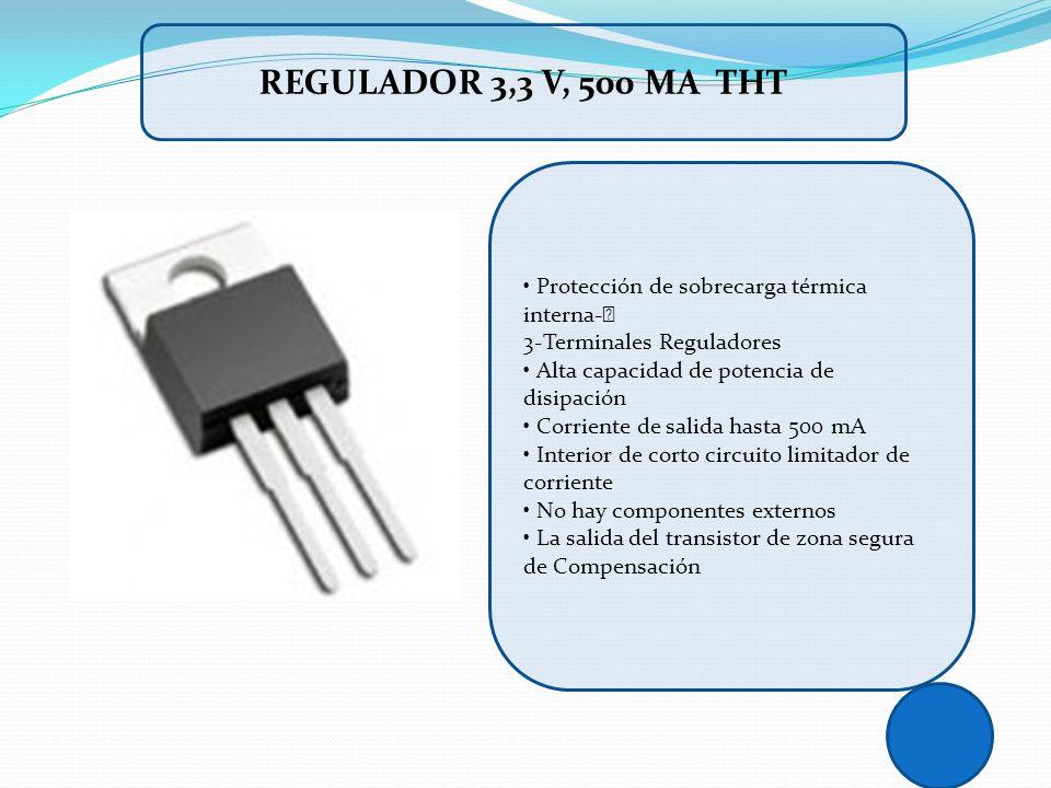 REGULADOR 3,3 V, 500 mA THT • Protección de sobrecarga térmica interna-