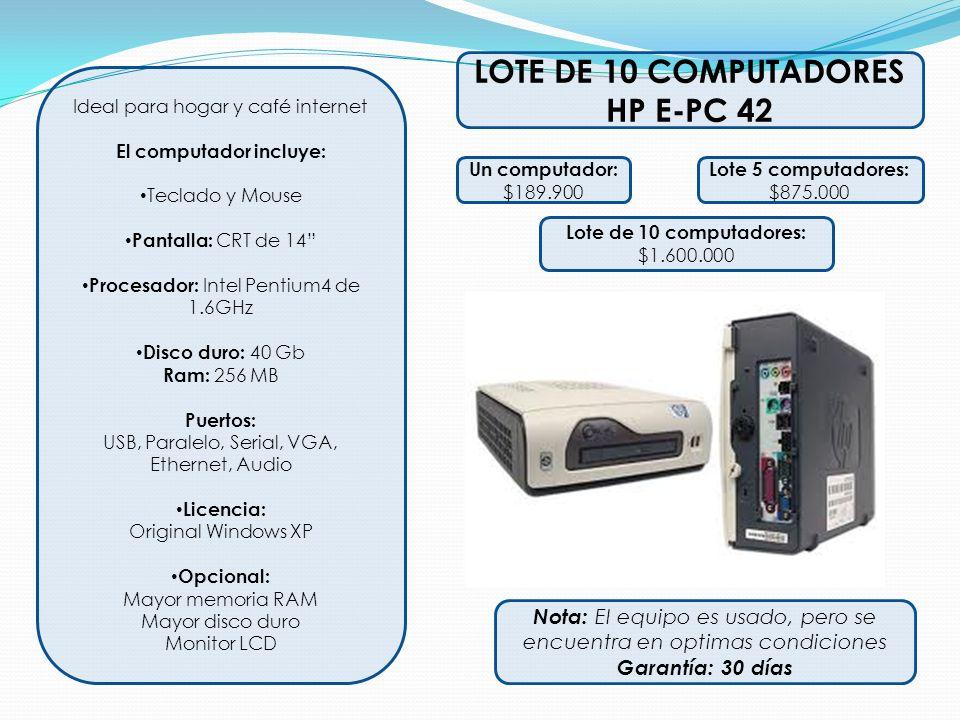 LOTE DE 10 COMPUTADORES HP E-PC 42 El computador incluye: