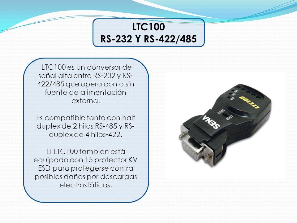 LTC100 RS-232 Y RS-422/485. LTC100 es un conversor de señal alta entre RS-232 y RS-422/485 que opera con o sin fuente de alimentación externa.