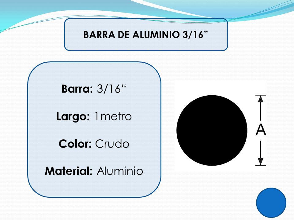 Barra: 3/16 Largo: 1metro Color: Crudo Material: Aluminio