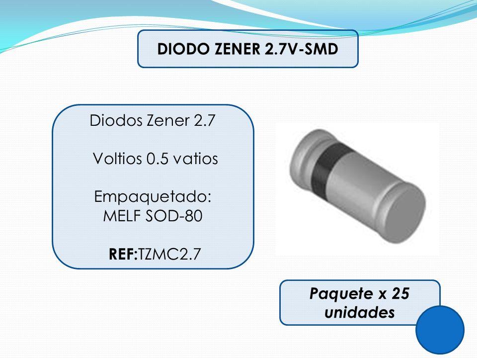DIODO ZENER 2.7V-SMD Diodos Zener 2.7. Voltios 0.5 vatios. Empaquetado: MELF SOD-80. REF:TZMC2.7.
