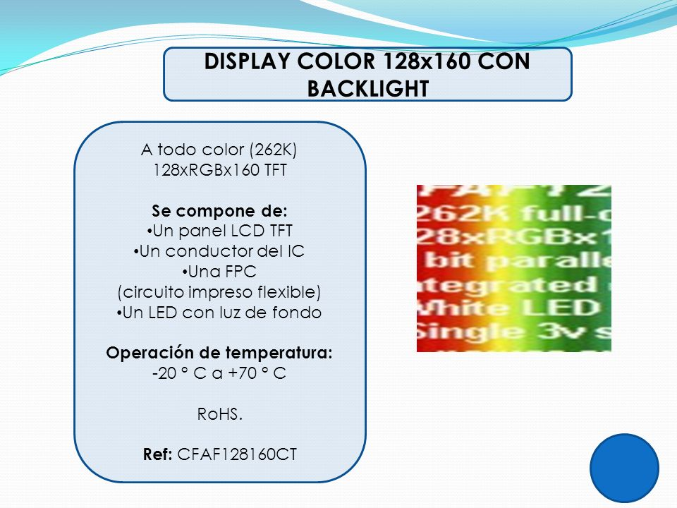 DISPLAY COLOR 128x160 CON BACKLIGHT Operación de temperatura: