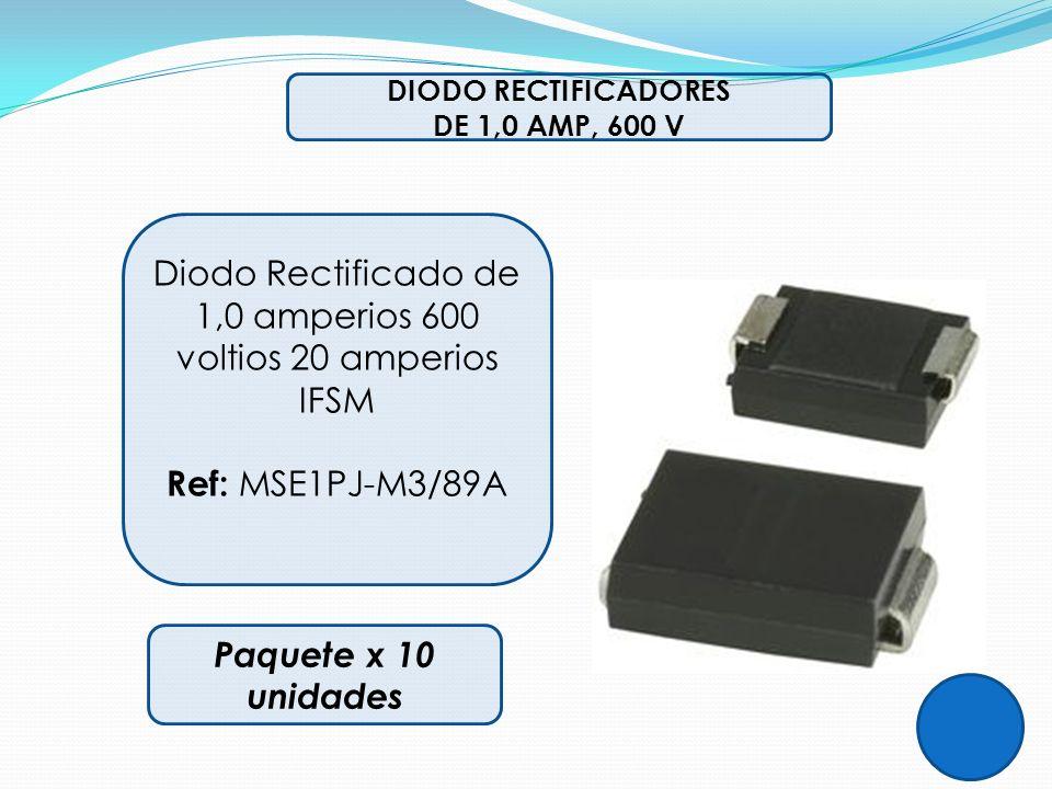 Diodo Rectificado de 1,0 amperios 600 voltios 20 amperios IFSM