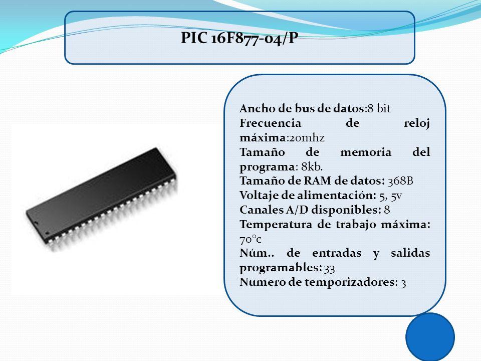 PIC 16F877-04/P Ancho de bus de datos:8 bit