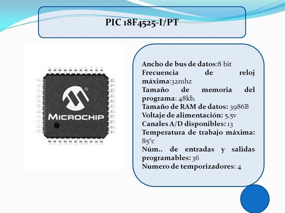 PIC 18F4525-I/PT Ancho de bus de datos:8 bit