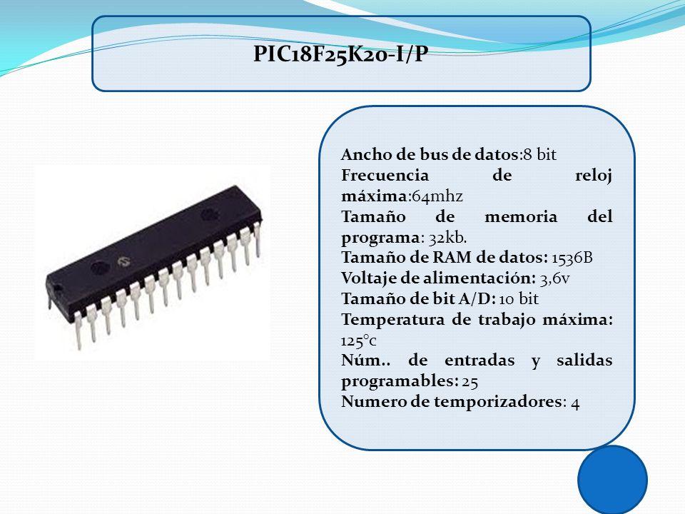 PIC18F25K20-I/P Ancho de bus de datos:8 bit