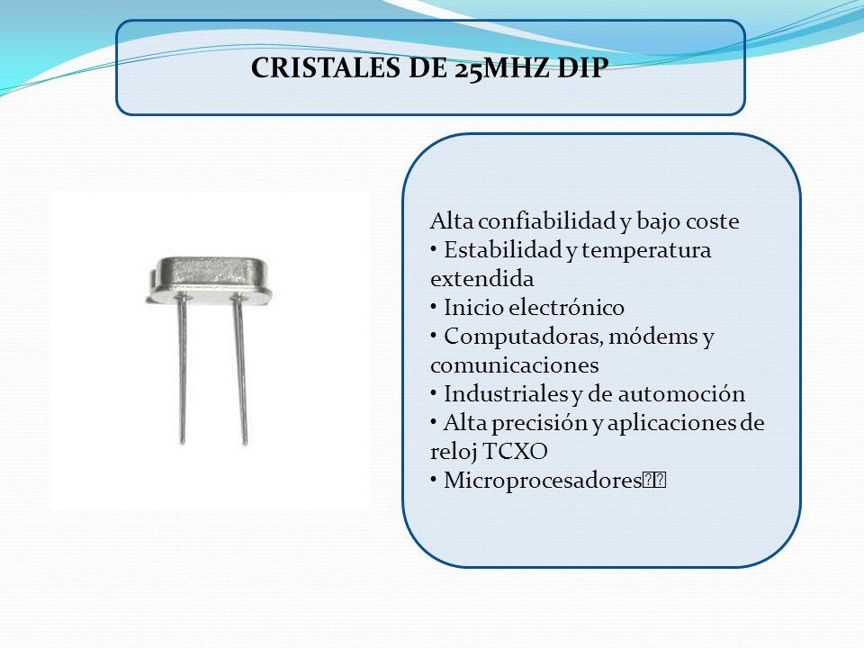 CRISTALES DE 25MHZ DIP Alta confiabilidad y bajo coste