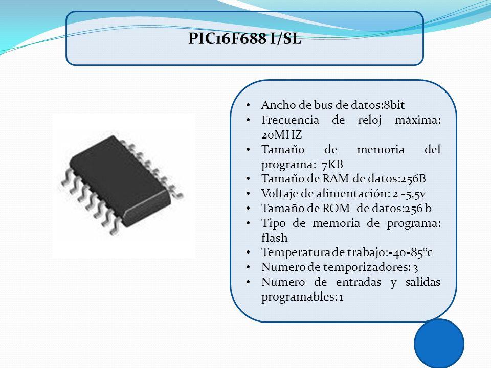 PIC16F688 I/SL Ancho de bus de datos:8bit