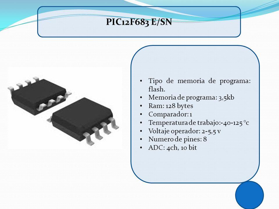 PIC12F683 E/SN Tipo de memoria de programa: flash.