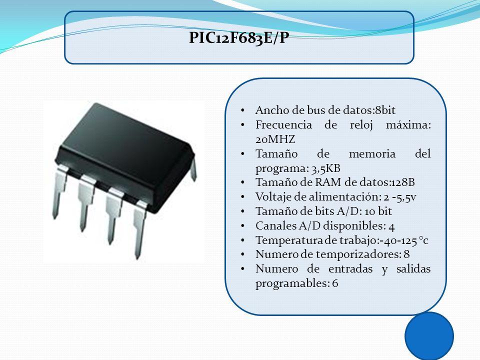 PIC12F683E/P Ancho de bus de datos:8bit
