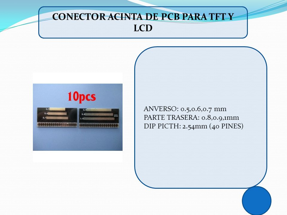 CONECTOR ACINTA DE PCB PARA TFT Y LCD