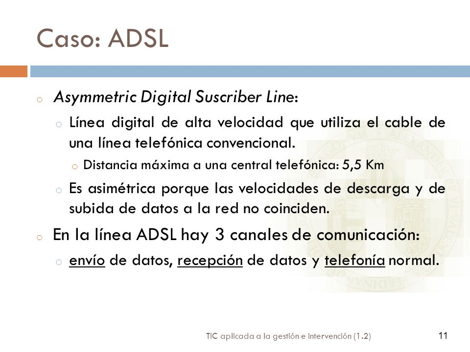 Caso: ADSL Asymmetric Digital Suscriber Line: