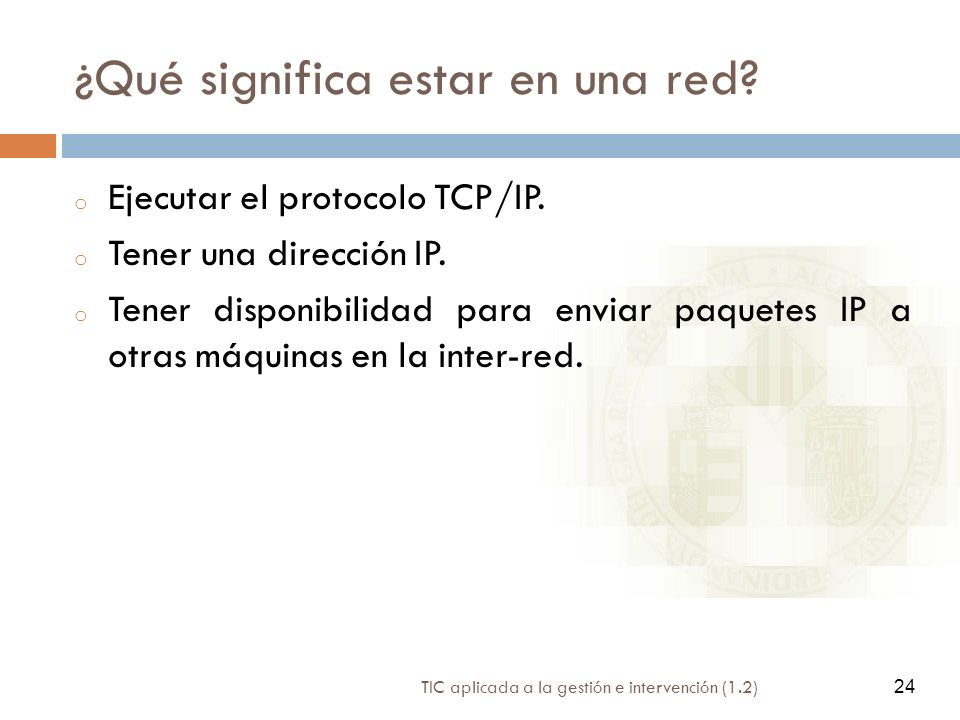 ¿Qué significa estar en una red