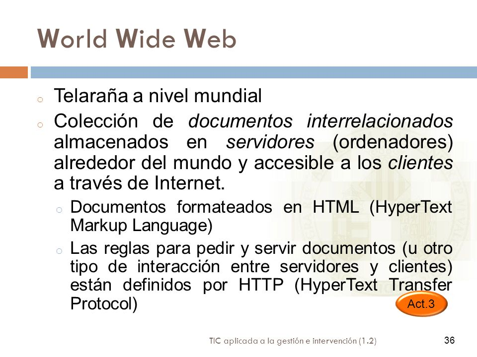 World Wide Web Telaraña a nivel mundial