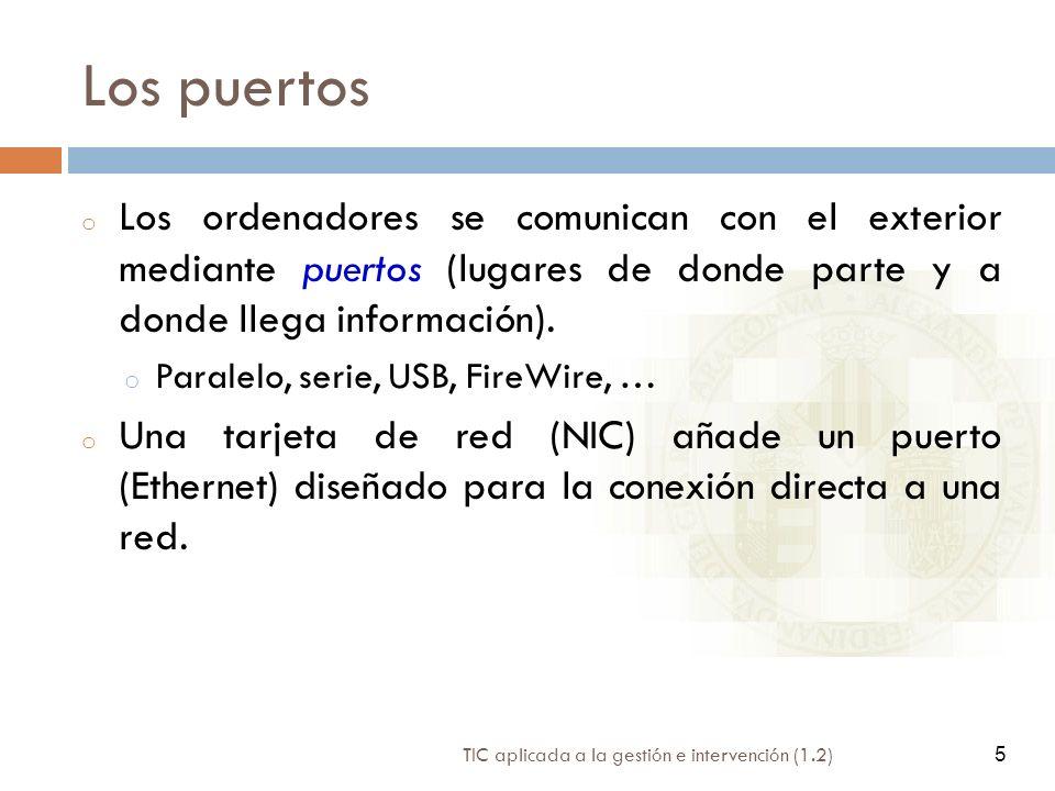 Los puertos Los ordenadores se comunican con el exterior mediante puertos (lugares de donde parte y a donde llega información).