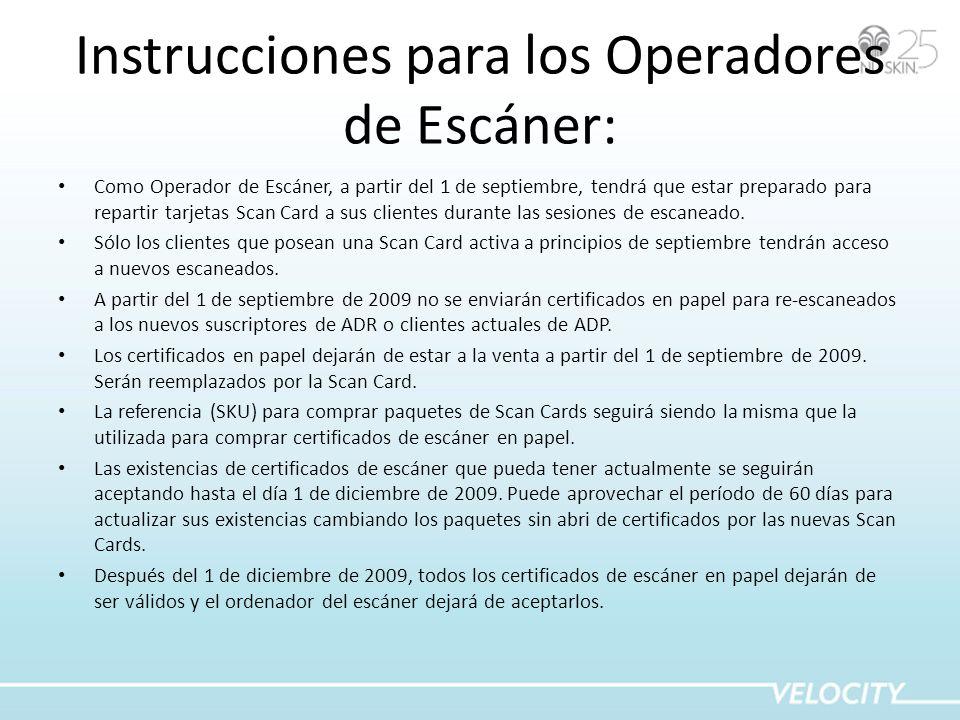 Instrucciones para los Operadores de Escáner: