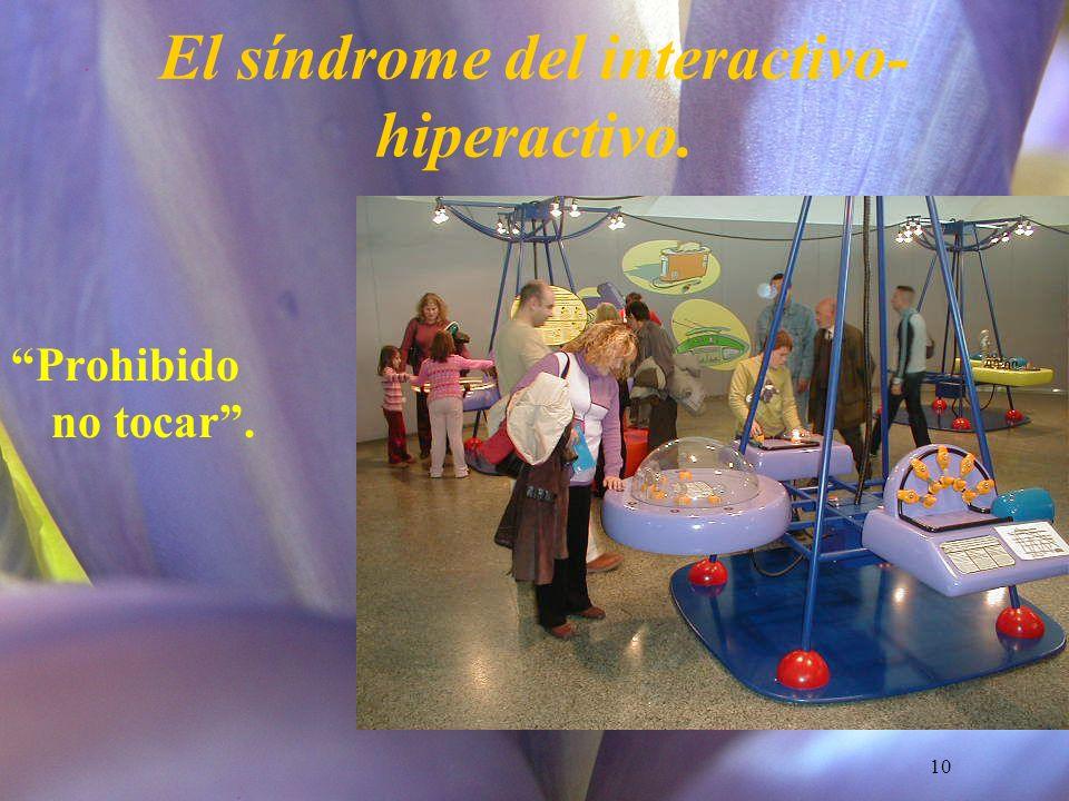 El síndrome del interactivo-hiperactivo.