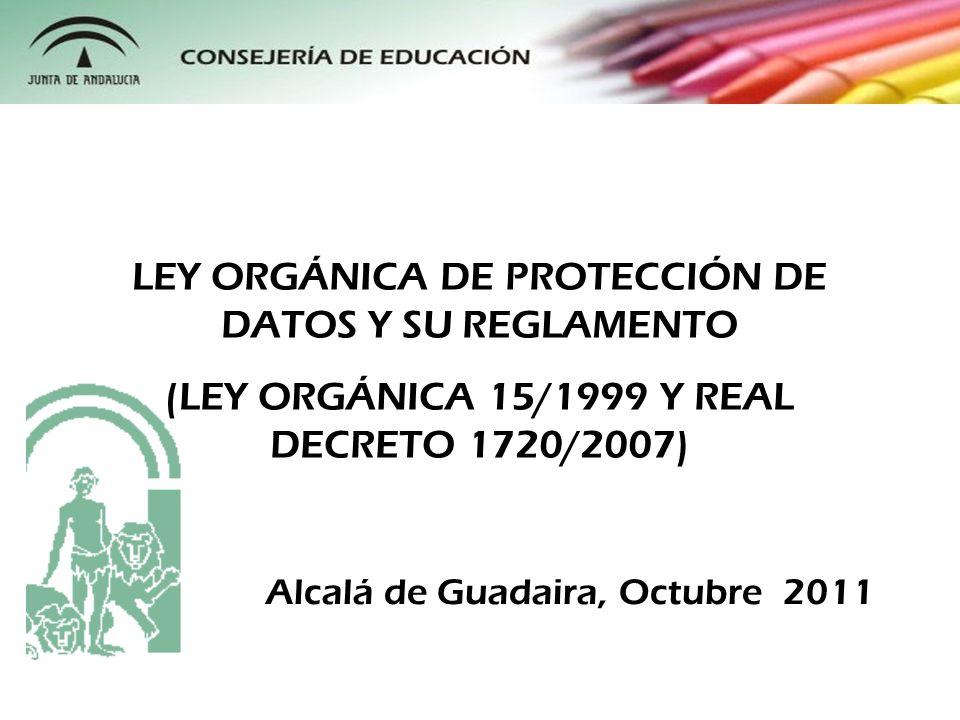 LEY ORGÁNICA DE PROTECCIÓN DE DATOS Y SU REGLAMENTO
