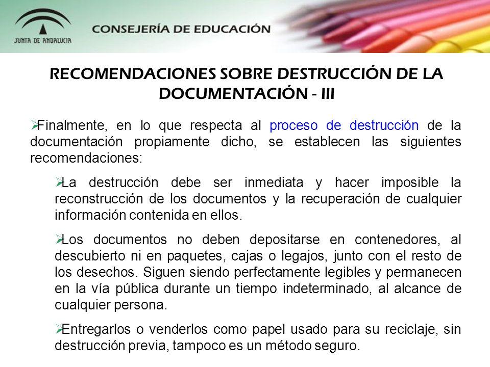 RECOMENDACIONES SOBRE DESTRUCCIÓN DE LA DOCUMENTACIÓN - III