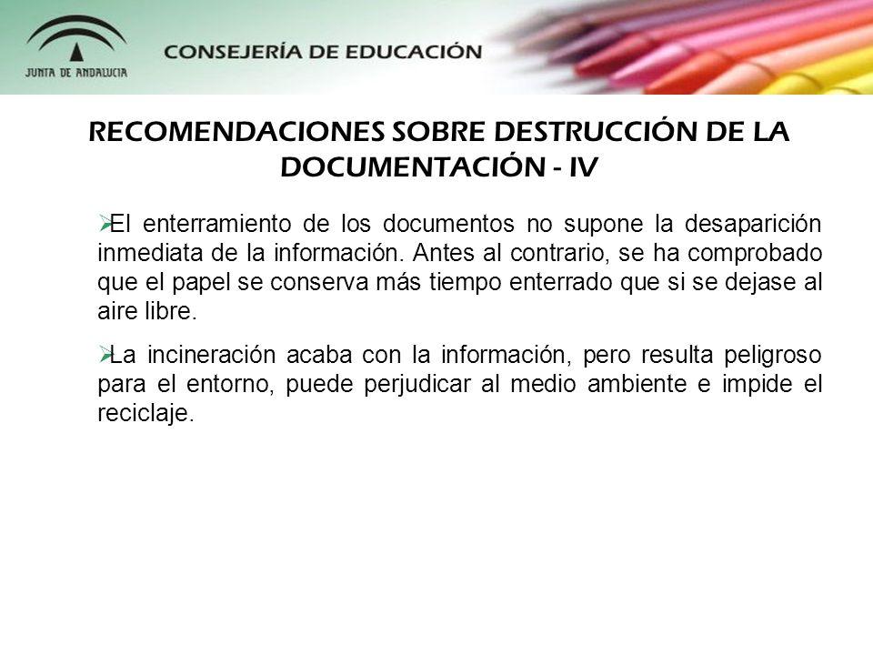 RECOMENDACIONES SOBRE DESTRUCCIÓN DE LA DOCUMENTACIÓN - IV