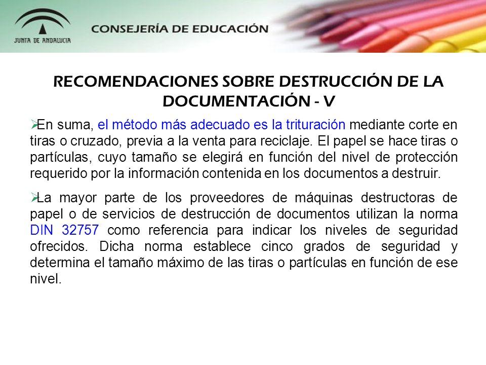 RECOMENDACIONES SOBRE DESTRUCCIÓN DE LA DOCUMENTACIÓN - V