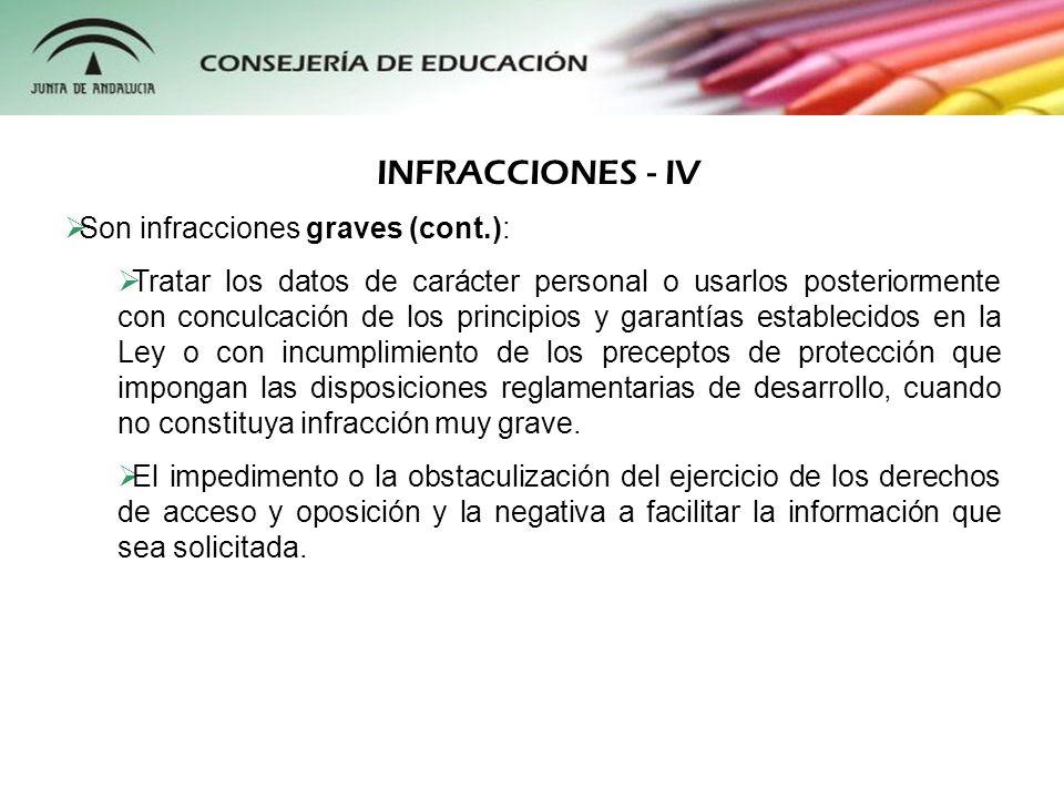INFRACCIONES - IV Son infracciones graves (cont.):
