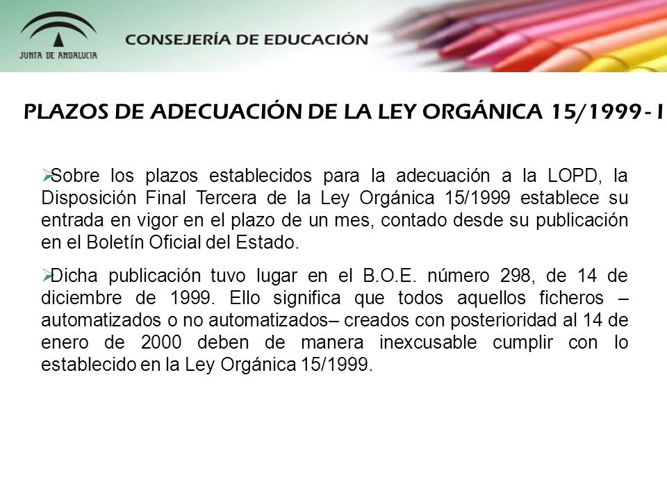 PLAZOS DE ADECUACIÓN DE LA LEY ORGÁNICA 15/1999 - I