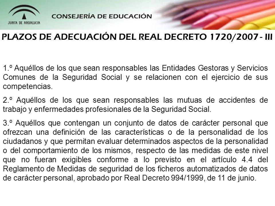PLAZOS DE ADECUACIÓN DEL REAL DECRETO 1720/2007 - III