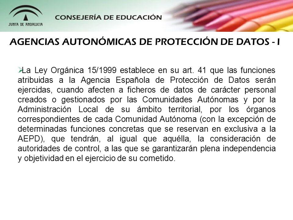 AGENCIAS AUTONÓMICAS DE PROTECCIÓN DE DATOS - I
