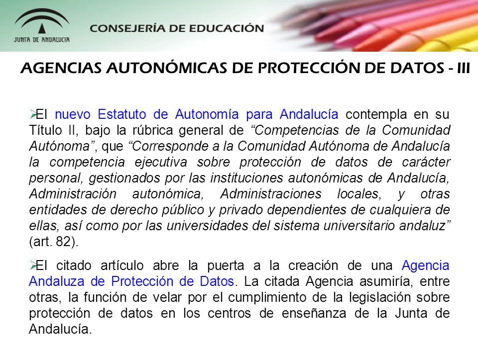 AGENCIAS AUTONÓMICAS DE PROTECCIÓN DE DATOS - III