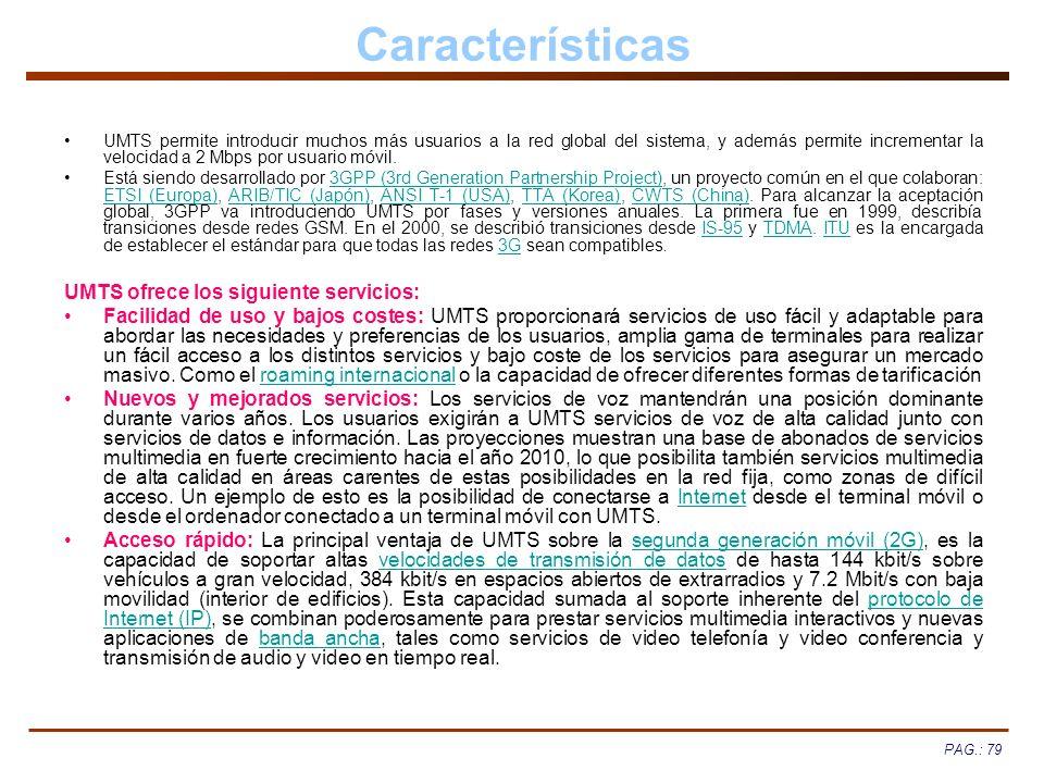 Características UMTS ofrece los siguiente servicios: