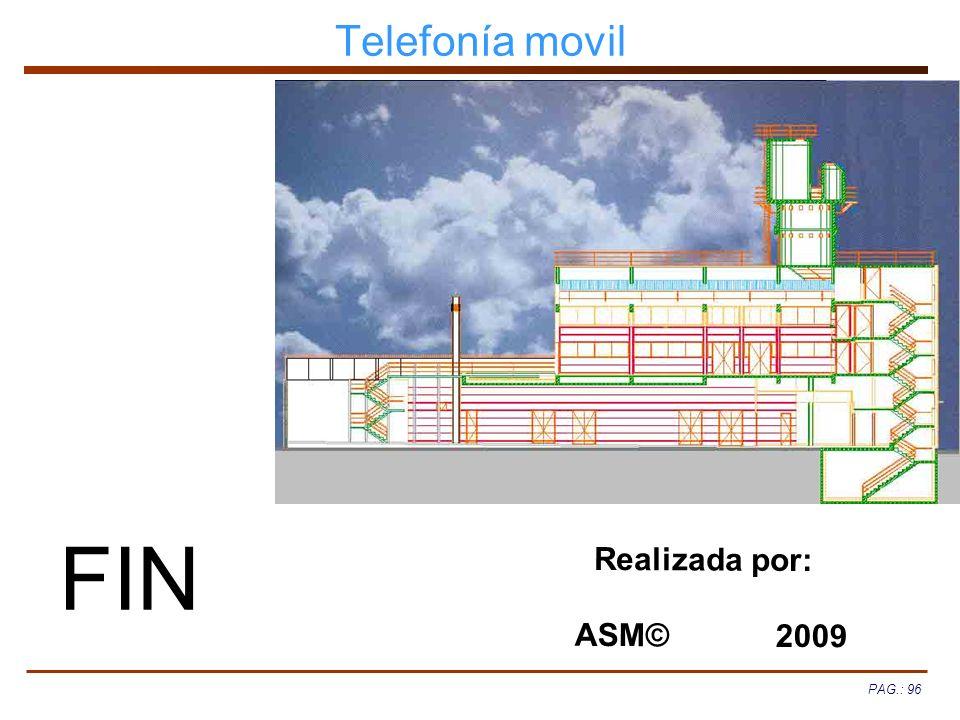 Telefonía movil Realizada por: ASM© 2009 FIN