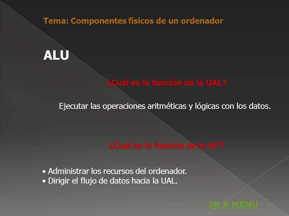 ¿Cuál es la función de la UAL ¿Cuál es la función de la UC