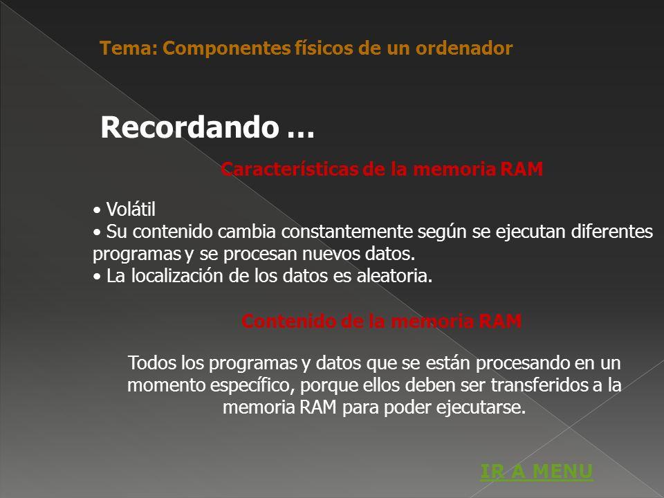 Características de la memoria RAM Contenido de la memoria RAM