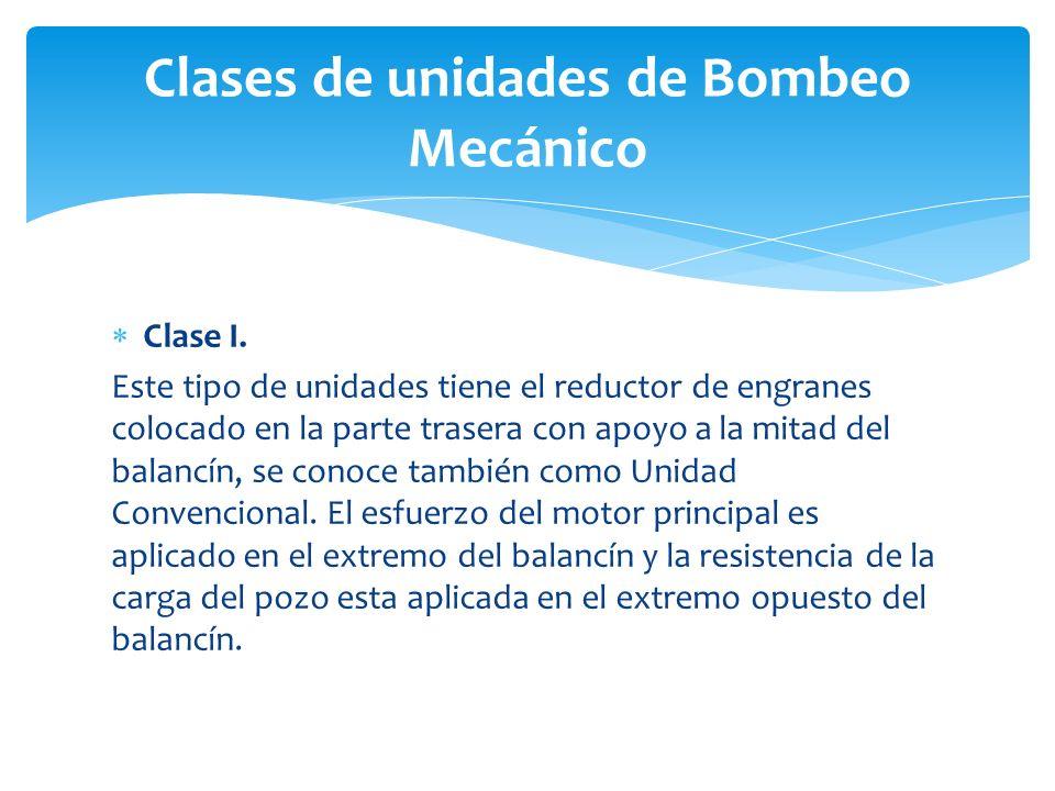 Clases de unidades de Bombeo Mecánico