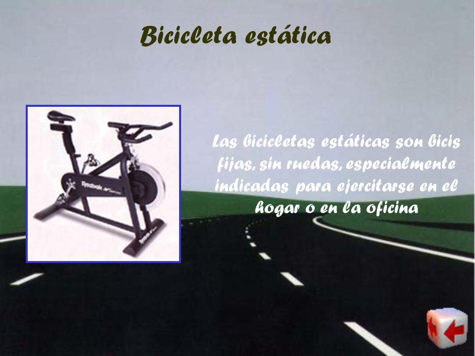 Bicicleta estática Las bicicletas estáticas son bicis fijas, sin ruedas, especialmente indicadas para ejercitarse en el hogar o en la oficina.