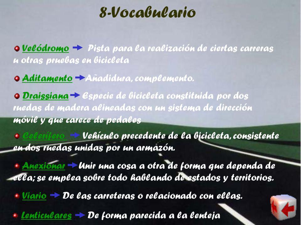 8-Vocabulario Velódromo Pista para la realización de ciertas carreras u otras pruebas en bicicleta.