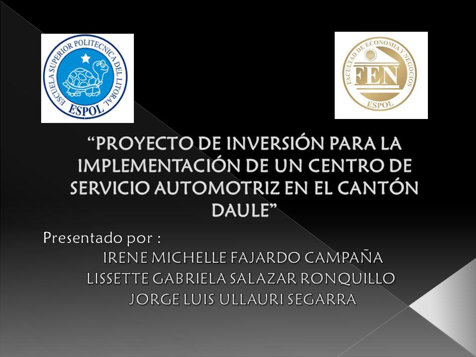 PROYECTO DE INVERSIÓN PARA LA IMPLEMENTACIÓN DE UN CENTRO DE SERVICIO AUTOMOTRIZ EN EL CANTÓN DAULE