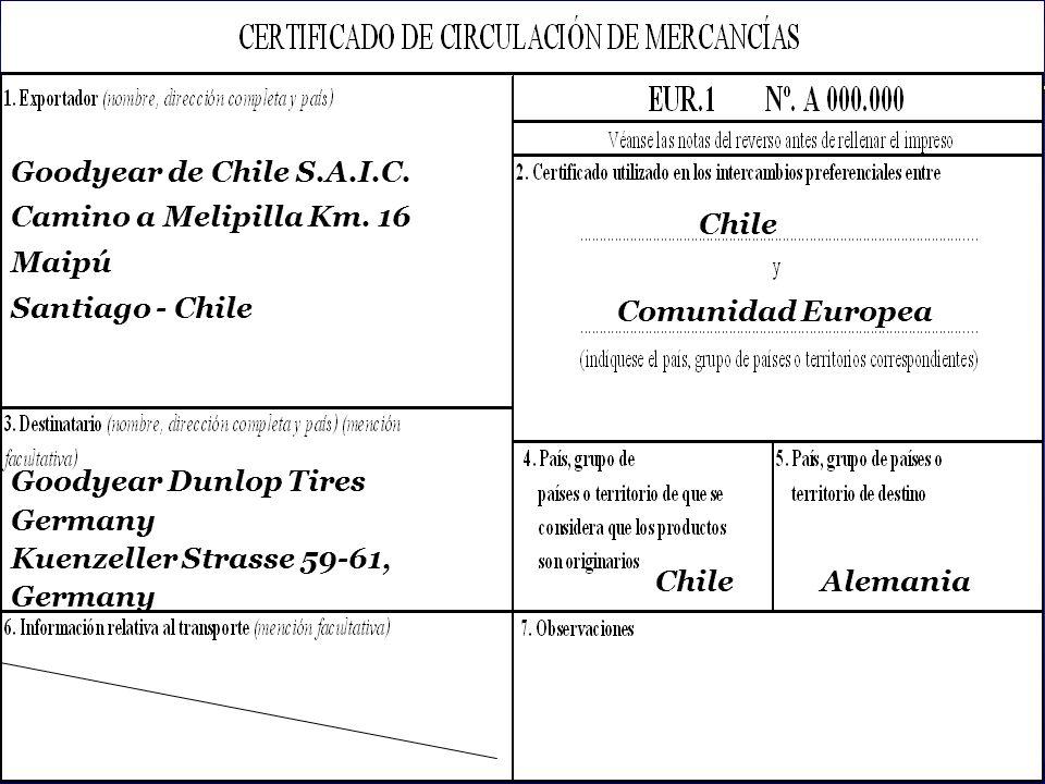 Goodyear de Chile S.A.I.C. Camino a Melipilla Km. 16. Maipú. Santiago - Chile. Chile. Comunidad Europea.