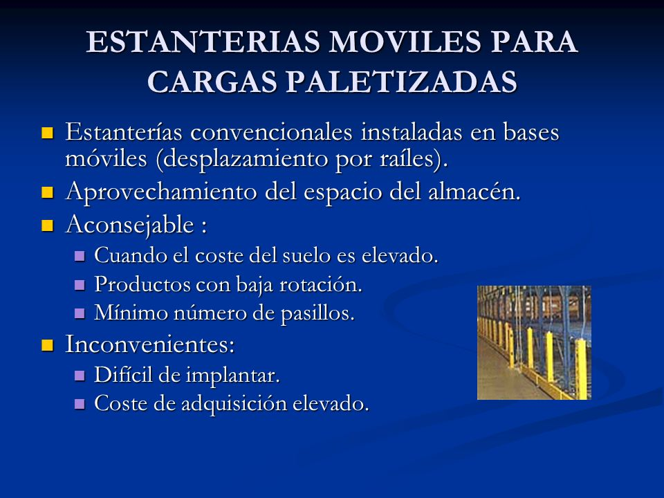 ESTANTERIAS MOVILES PARA CARGAS PALETIZADAS