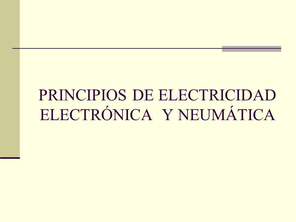 PRINCIPIOS DE ELECTRICIDAD ELECTRÓNICA Y NEUMÁTICA